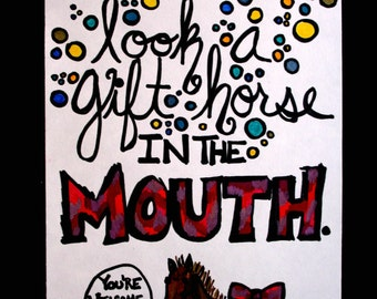 "8.5X14 Original ""Mantra Doodle"" - Don't Look A Gift Horse In The Mouth"