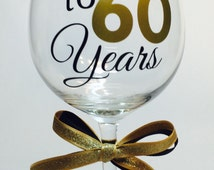 Cheers to 60 Years Wine Glass, 60th Birthday Wine Glass, 60th Anniversary Glass, Custom 60th Birthday Wine Glass, Custom Anniversary Glass