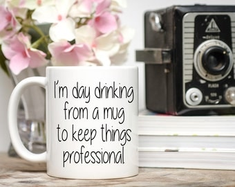 Day drinking From a Mug to Keep Things Professional, Coworker Mug, Coworker Gift, Funny Coffee Cups, Funny Coffee Mugs, Wine Lover Gift