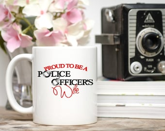 Proud to be a Police Officer's Wife, Cop's Wife Gifts, Cop's Wife Mug, Police Officer Wife Gifts, Police Officer Wife Mugs, Gifts for Cop