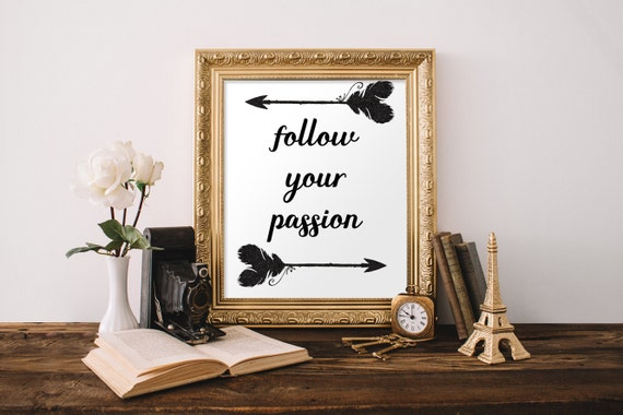 Follow Your Passion, Typography Print, Hand Brush Art, Printable Art, Motivational Art, Inspirational Quote, Follow Your Arrows,Printable