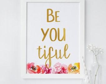 BeYOUtiful wall art print, Beautiful prints, beauty quote print, girls room wall art print, printable wall art decor, Floral Gold Printable
