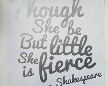 Though she be but little she is fierce - Shakespeare quote decal nusery girls decor wall sticker FREE SHIPPING