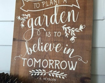 To Plant a Garden/Wooden Sign/Reclaimed Wood/Home Decor/Garden Decor/Rustic Sign/Barn Wood