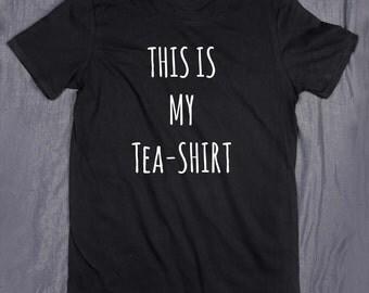 Funny This Is My Tea Shirt Slogan British Drink Tumblr T-shirt