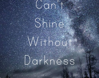 Stars can't shine without Darkness digital print