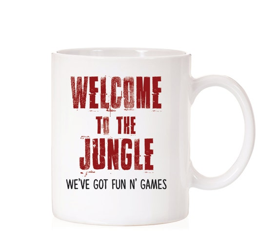 Welcome To The Jungle | G N R | Guns And Roses | Funny Mug | Song Quote | Axel Rose | Appetite For Destruction | 80's Metal | Hair Band
