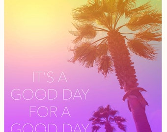 Tropical Palm Tree Summer Fun Wall Art: It's A Good Day For A Good Day