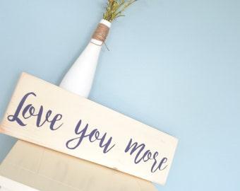 Love You More Sign // Wooden love sign // Love bedroom sign // Rustic backyard wedding decor // Royal blue purple master bedroom sign