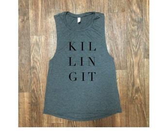 Killing It tank, workout tank, yoga tank, barre tank, muscle tee, gym tank, cute workout shirt, running tank, strong, graphic tee, crossfit
