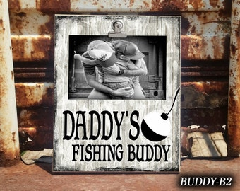 BUDDY: Daddy's Fishing Buddy, Clip Frame, Photo Frame, Gift for Parent, Gift for Dad, Gift from Son, Photo Frame For Dad, Clip Frame For Dad