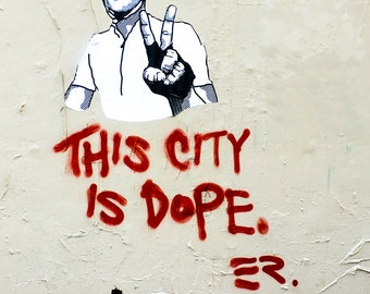 This City Is Dope Print