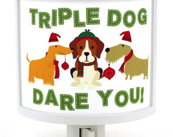 Triple Dog Dare funny Pups Christmas Holiday WiNTER Night Light Cute Nursery Bathroom hallway Bedroom nightlight Nite Lite