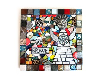 Be Brave. (Handmade Original Mixed Media Mosaic Assemblage Contemporary Wall Decor by Shawn DuBois)