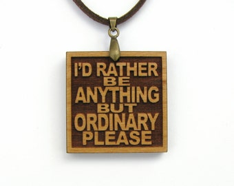 AVRIL LAVIGNE - Wood Lyric Necklace - I'd Rather Be Anything But Ordinary Please -  Custom Lyrics Available