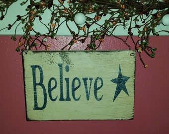 Distressed Rustic Country COTTAGE CHIC BELIEVE Hanging Sign