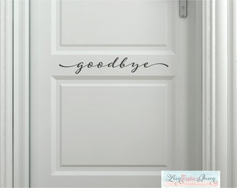 Goodbye Front Door Decal for Inside • Script Lettering Greeting Front Door Add Curb Appeal - Entryway Decor Decoration Decor Made in USA