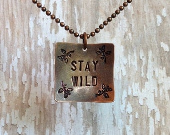 Stay Wild Pendant - Antiqued Copper