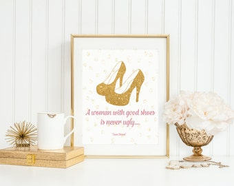 A Woman with Good Shoes is never ugly, Coco Chanel Quote, Shoe Art, INSTANT DOWNLOAD, Faux Glitter Art, Fashion Art, Fashion Print, Apt Art