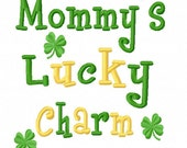 Mommy's Lucky Charm 4x4 5x7 Machine Embroidery Design Instant Download shirt bib baby shower gift boy girl irish st patricks day mom mama