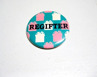 Regifter Christmas Holiday Pinback Button Badge Party Seinfeld Festivus Gifts Presents Humor Funny