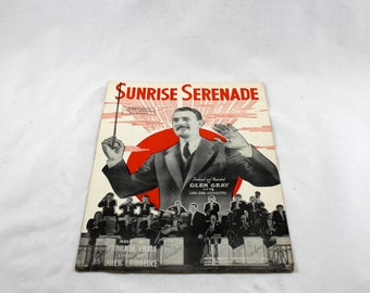 Sunrise Serenade. Vintage Sheet Music. Featured and Recorded by Glen Gray and the Casa Loma Orchestra. 1939. Frankie Carle, Jack Lawrence.