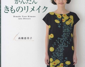 Remake Your Kimono into Dresses by Emiko Takahashi (Japanese craft book, Japanese sewing book)
