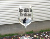 Funny Wine Glass, It's Not Drinking Alone if The Cat is Home, Wine glasses, Wine glass for Cat lover, Cat person, Cats, Cat Wine Glass, Cat