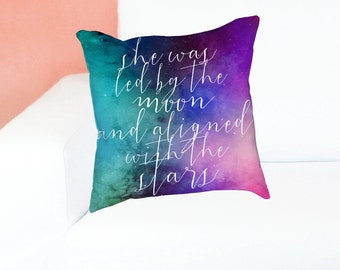 She was Led By The Moon and Aligned with the Stars Quote - Inspirational Quote Pillow - Watercolor Spiritual Boho Gift - Celestial Quote