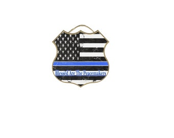 """Shield Blessed Are The Peacemakers Flag Thin Blue Line Police Cop Distressed Sign  10"""""""