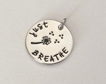 "1 - ""Just Breathe"" pendant, Dandelion Charm, Relax necklace, Charm Bracelet, Stamped pendant, rhodium plated"