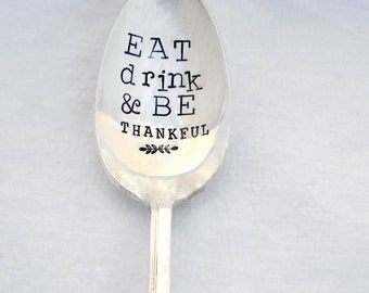 EAT DRINK and Be THANKFUL. Hand Stamped Large Serving Spoon. Unique Southern Charm, Hospitality Hostess Gift. Thanksgiving Table. Tabletop
