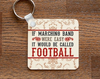 Funny Marching Band Metal Keychain - If Marching Band Were Easy