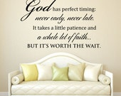 God has perfect timing never early never late - perfect timing - gods timing - God's perfect timing - christian inspirational quotes - decal