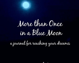 E-BOOK WORKBOOK / More Than Once in a Blue Moon / Go For Dreams Printable PDF Ebook Journal / Instant Download / Goal Planning / Moon Cycles
