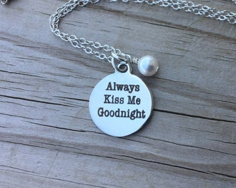 "Love Quote Necklace- ""Always Kiss Me Goodnight"" laser etched charm with an accent bead of your choice"