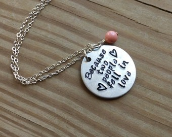 "Love Quote Necklace- Hand-stamped ""Because two people fell in love"" with stamped hearts, and an accent bead in your choice of colors"