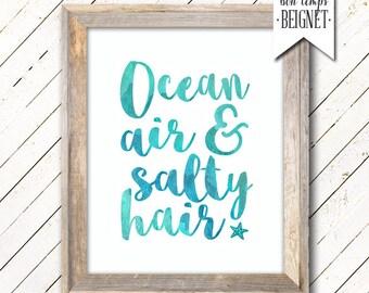"""Ocean Air and Salty Hair - PRINTABLE ART - 8x10"""" - Instant Download - Beach Art - Beach Sign - Ocean Nautical art"""