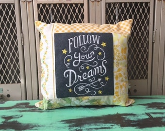 Sampler Chalkboard Style Pillow Follow Your Dreams - Made to Order