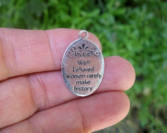 SALE - 10 Well Behaved Women Word Charms in Silver Tone - C2456