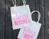 Bachelorette Party Tote Bags | Cheers Bitches & Future Mrs.