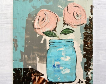 "Blue Mason Jar Pink Flower Painting on Wood. Original Still Life. Titled: ""Faithful"", 9.5 by 10"