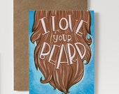 "Funny Valentine's Day Card - Love Card - Funny card -  I love your beard - Valentines Day - Anniversary - 3.5""x5"" greeting card"