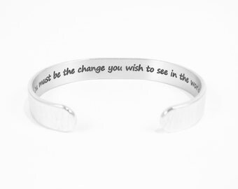 """Graduation / Inspirational gift - """"You must be the change you wish to see in the world"""" 3/8"""" hidden message cuff bracelet"""