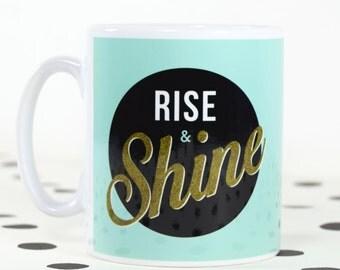 Rise and Shine Statement Mug, Motivational Mug, Mug, Rise and Shine, Inspirational Mug, Coffee Mug, Positive Mug, Home Decor, Statement Mug