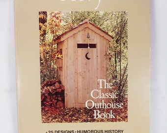 Privy The Classic Outhouse Book A Complete Guide to Privy Design by Sun Designs