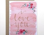 I love you card pretty watercolor painted hand lettering greeting card