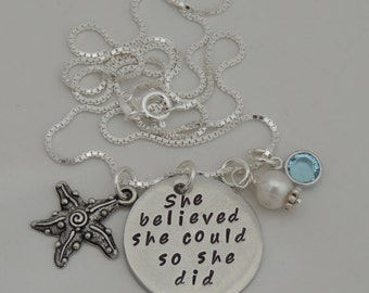 She believed she could so she did - Hand Stamped Pendant Necklace - Graduation, Inspirational Gift
