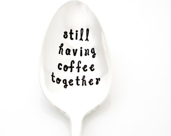 Still Having Coffee Together. Hand stamped spoons by Milk & Honey. Best Friend Moving Away Gift Idea.