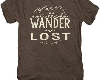 Not All Who Wander Are Lost Unisex TShirt - soft tee - FREE US shipping